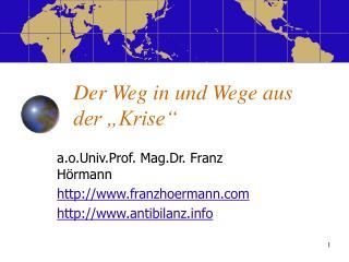 """Der Weg in und Wege aus der """"Krise"""""""