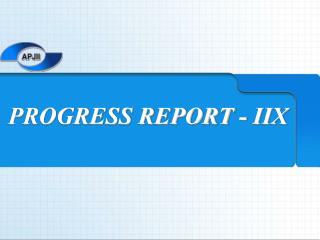 PROGRESS REPORT - IIX