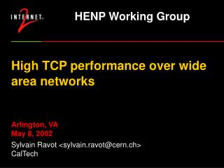 High TCP performance over wide area networks Arlington, VA May 8, 2002