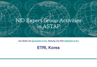 Jun Seob Lee ( juns@etri.re.kr ), Hyoung Jun Kim ( khj@etri.re.kr ) ETRI, Korea