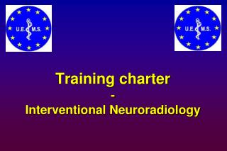 Training charter -  Interventional Neuroradiology