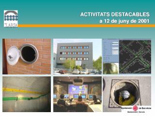 ACTIVITATS DESTACABLES a 12 de juny de 2001