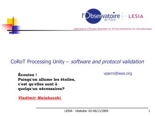 CoRoT  Processing  Unity –  software  and  protocol  validation vparro@ieee