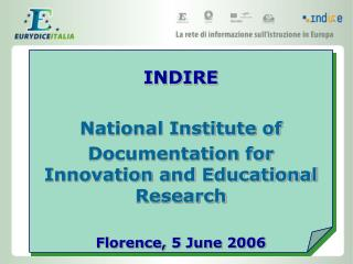 INDIRE National Institute of Documentation for Innovation and Educational Research