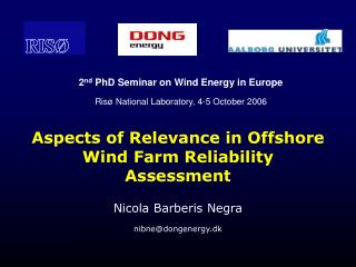 Aspects of Relevance in Offshore Wind Farm Reliability Assessment
