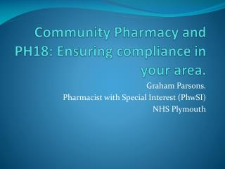 Community Pharmacy and PH18: Ensuring compliance in your area.