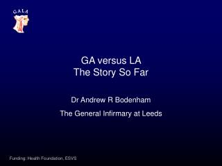 GA versus LA  The Story So Far
