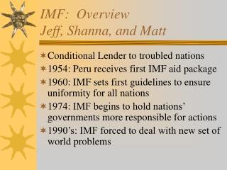 IMF:  Overview Jeff, Shanna, and Matt