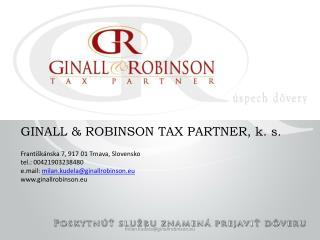GINALL & ROBINSON TAX PARTNER, k. s. Františkánska 7, 917 01 Trnava, Slovensko