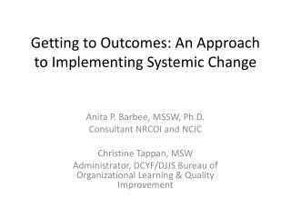 Getting to Outcomes: An Approach to Implementing Systemic Change