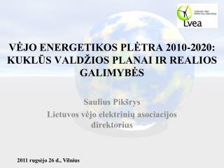 V?JO ENERGETIKOS PL?TRA 2010-2020: KUKL?S VALD�IOS PLANAI IR REALIOS GALIMYB?S