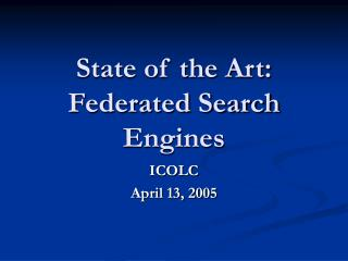 State of the Art: Federated Search Engines