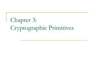 Chapter 3: Cryptographic Primitives