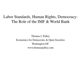 Labor Standards, Human Rights, Democracy: The Role of the IMF & World Bank