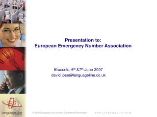 Presentation to: European Emergency Number Association
