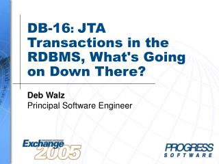 DB-16 :  JTA Transactions in the RDBMS, What's Going on Down There?
