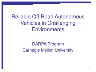 Reliable Off Road Autonomous Vehicles in Challenging Environments