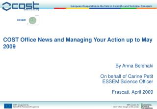 COST Office News and Managing Your Action up to May 2009 By Anna Belehaki