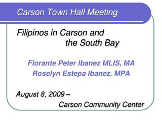 Carson Town Hall Meeting Filipinos in Carson and  			the South Bay