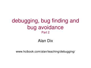 debugging, bug finding and bug avoidance Part 2