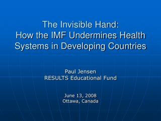 The Invisible Hand:  How the IMF Undermines Health Systems in Developing Countries
