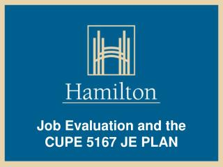 Job Evaluation and the CUPE 5167 JE PLAN
