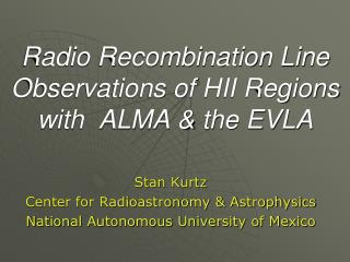 Radio Recombination Line Observations of HII Regions with  ALMA & the EVLA