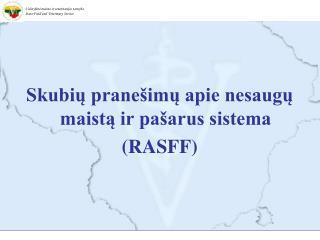 Skubių pranešimų apie nesaugų maistą ir pašarus sistema (RASFF)