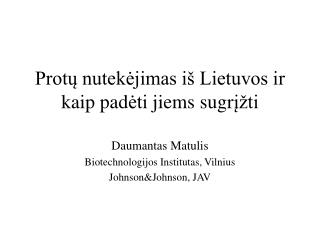 Protų nutekėjimas iš Lietuvos ir kaip pad ėti  j iem s sugr į žti