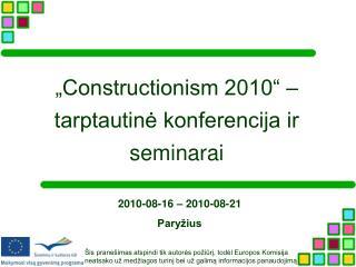 """""""Constructionism 2010"""" – tarptautinė konferencija ir seminarai"""