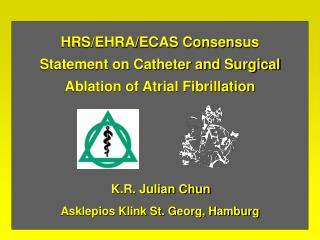 HRS/EHRA/ECAS Consens us Statement on Catheter and Surgical Ablation of Atrial Fibrillation