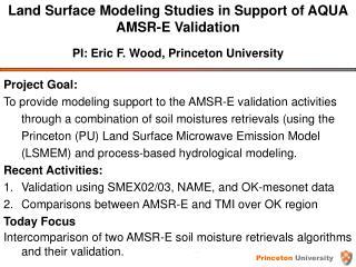 Land Surface Modeling Studies in Support of AQUA AMSR-E Validation