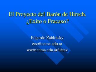 El Proyecto del Barón de Hirsch. ¿Exito o Fracaso?
