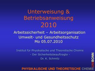 Institut für Physikalische und Theoretische Chemie - Der Sicherheitsbeauftragte - Dr. K. Schmitz