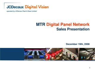 MTR  Digital Panel Network Sales Presentation   December 19th, 2008