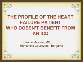 THE PROFILE OF THE HEART FAILURE PATIENT  WHO DOESN'T BENEFIT FROM AN ICD