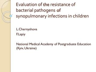 Evaluation of the resistance of bacterial pathogens  of synopulmonary infections in children