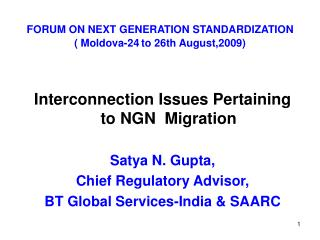 FORUM ON NEXT GENERATION STANDARDIZATION ( Moldova-24 to 26th August,2009)