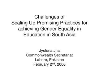 Jyotsna Jha Commonwealth Secretariat  Lahore, Pakistan February 2 nd , 2006