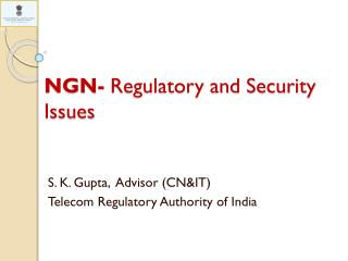 NGN-  Regulatory and Security Issues