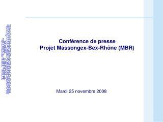 Conf�rence de presse Projet Massongex-Bex-Rh�ne (MBR)