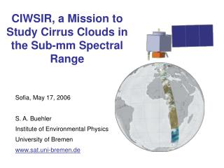 CIWSIR, a Mission to Study Cirrus Clouds in the Sub-mm Spectral Range