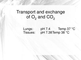 Transport and exchange  of O 2  and CO 2