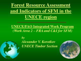 Forest Resource Assessment  and Indicators of SFM in the UNECE region