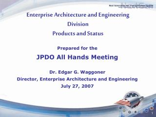 Enterprise Architecture and Engineering Division  Products and Status