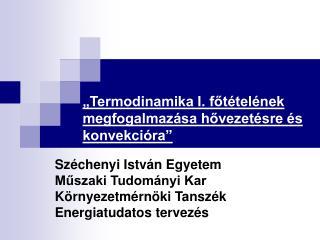 """""""Termodinamika I. főtételének megfogalmazása hővezetésre és konvekcióra"""""""