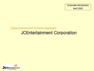 Corporate Introduction April 2002