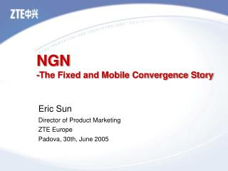 NGN -The Fixed and Mobile Convergence Story