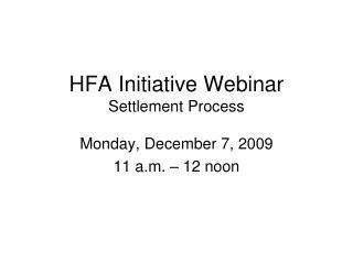 HFA Initiative Webinar Settlement Process