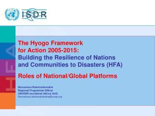 Roles of National/Global Platforms Noroarisoa Rakotondrandria Regional Programme Officer